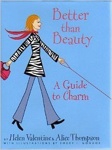 Better Than Beauty- A Guide To Charm by Helen Valentine & Alice Thompson Hardcover 2003