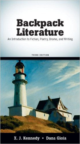 Backpack Literature An Introduction to Fiction, Poetry, Drama and Writing (Third Edition) By X.J. Kennedy & Dana Gioia (2009, Paperback)