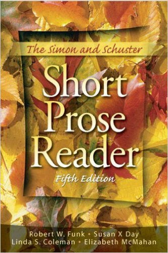 The Simon And Schuster Short Prose Reader (Fifth Edition) By Robert W. Funk, Susan X. Day, Linda S. Coleman & Elizabeth McMahan Paperback