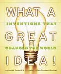 What a Great Idea! : Inventions That Changed the World by Stephen M. Tomecek (20