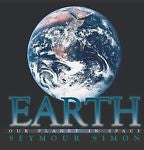 Earth: Our Planet in Space by Seymour Simon (2003, Picture Book, Revised)