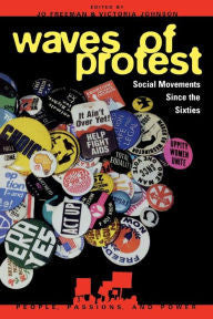 Waves Of Protest Social Movements Since The Sixties By Jo Freeman & Victoria Johnson Paperback