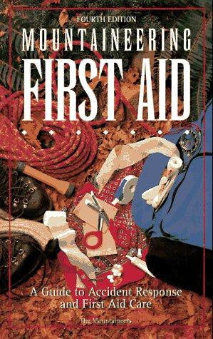 Mountaineering First Aid - 4th. Edition Paperback 1996