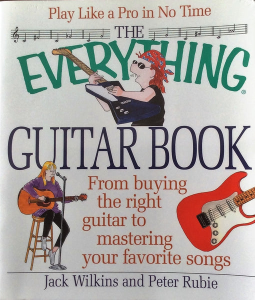 The Everything Guitar Book - Play like a Pro in no Time