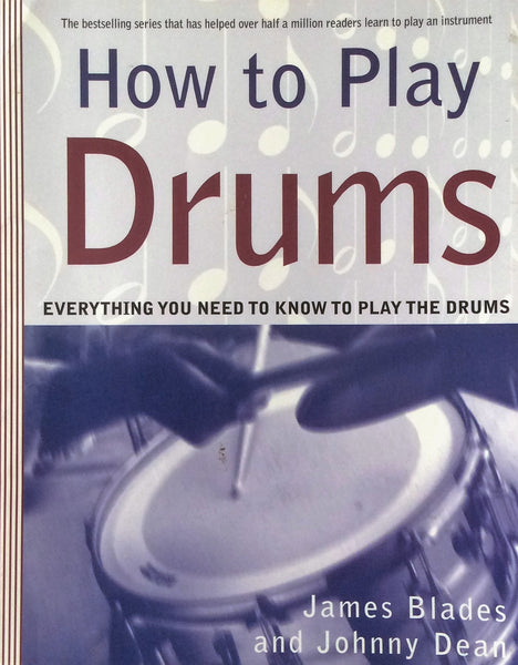 How to Play Drums - Everything you need to know to play the Drums