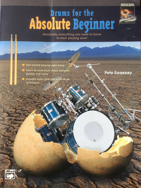 Drums for the Absolute Beginner - Absolutely everything you need to start playing now!