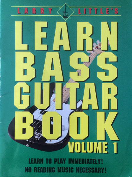 Larry Little's Learn Bass Guitar Book - Volume 1