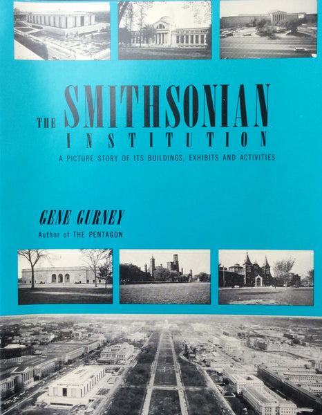 The Smithsonian Institution - A Picture Story of Its Buildings, Exhibits and Activities by Gene Gurney , Paperback 1964