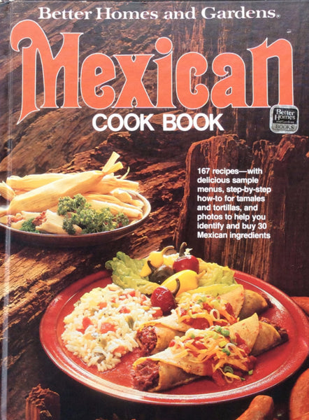 Mexican Cookbook by Better Homes And Gardens Hardcover 1977