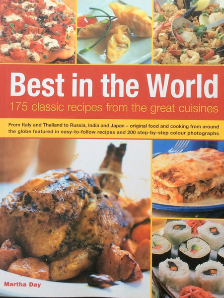 Best In The World 175 Classic Recipes From The Great Cuisines By Martha Day Paperback