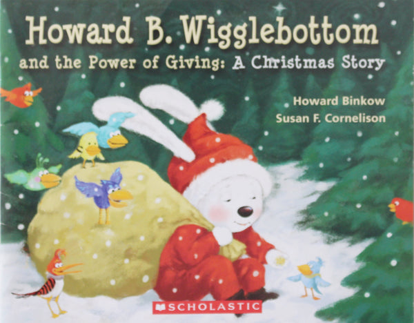 Howard B. Wigglebottom and the Power of Giving: A Christmas Story by Howard Binkow