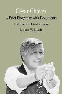 Cesar Chavez A Brief Biography With Documents By Richard W. Etulain (2002, Paperback)