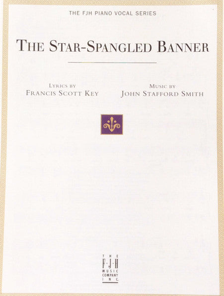 The Star-Spangled Banner, Francis Scott Key / John Stafford Smith Arranged by Edwin McLean