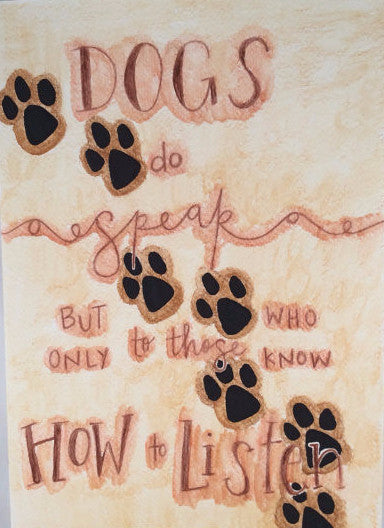 "Inspirational Quotes, ""Dogs Do Listen"", hand painted by Casai Prints"