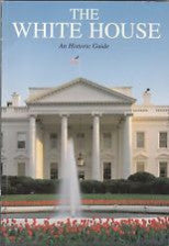 The White House An History Guide Paperback - Revised Edition