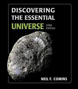 Discovering The Essential Universe Fifth Edition By Neil F. Comins Paperback 2013 - Used