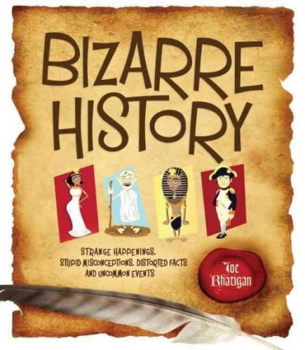 Bizarre History by Joe Rhatigan Hardcover 2014