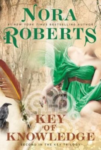 Key of Knowledge - Key Trilogy # 2 by Nora Roberts