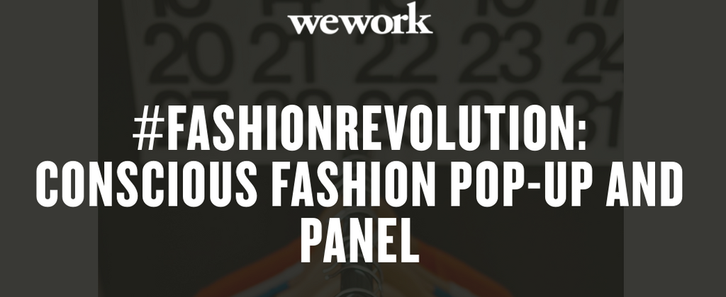 Be there: Conscious Fashion Popup @ WeWork