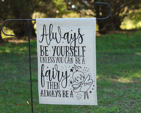 Always be a fairy Garden Flag