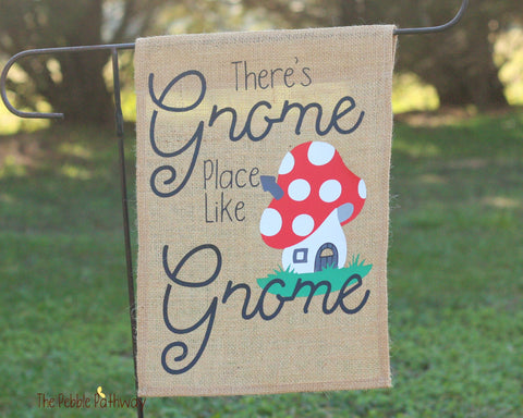 Gnome Place Like Gnome Garden Flag