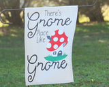 Gnome Place Like Gnome Garden Flag - ThePebblePathway