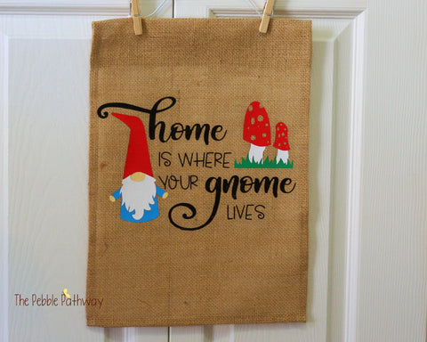 Home is where your gnome lives Garden Flag - ThePebblePathway