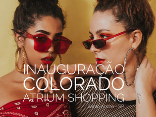Inauguração Colorado ® | Fashion Optical Atrium Shopping