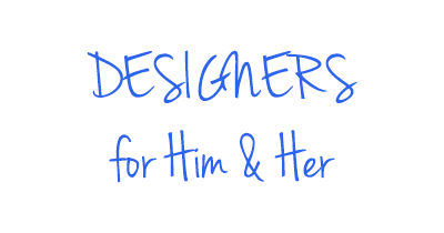 Designer's For Him & Her