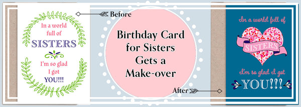 Greeting Card Design - Birthday Card for Sisters Gets a Makeover