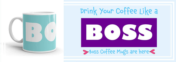 New! Boss Coffee Mugs are Here! In Four Delicious Colors