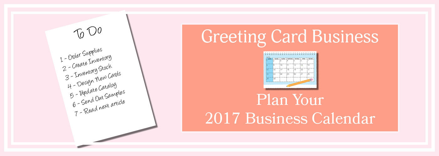 Greeting Card Business - Plan Your 2017 Business Calendar