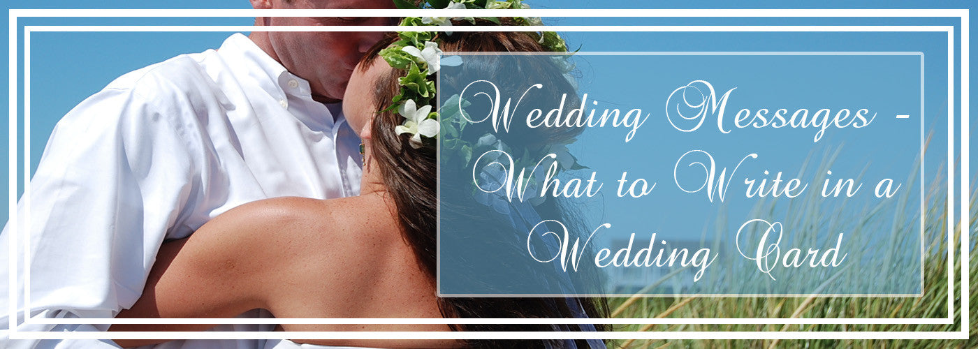 Wedding Messages - What to Write in A Wedding Card