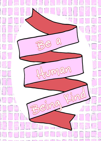 Be a Human Being Kind - an instant Postal Notes Greetings download from Kat Mariaca Studio