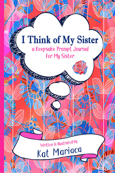 I Think of My Sister - A Keepsake Prompt Journal for My Sister (Blue Umbrella Dreams)