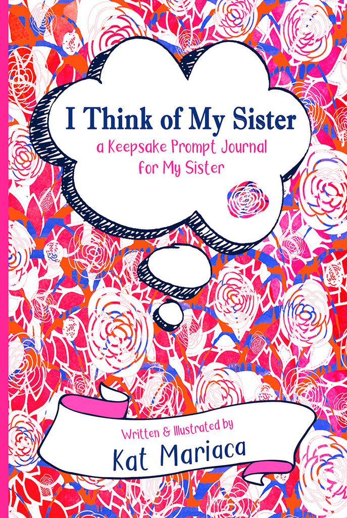I Think of My Sister - A Keepsake Prompt Journal for My Sister (Peony Arches)