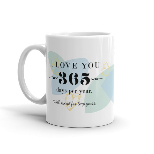 365 Days Per Year - 11 oz  or 15 oz Coffee Mug - KatMariacaStudio - 1