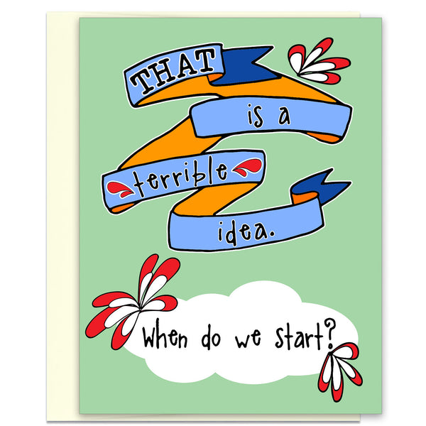 A Terrible Idea - A Greeting Card Chock Full of Adventure - KatMariacaStudio - 1