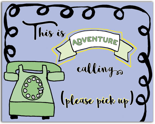 Adventure Calling - a Travel & Adventure Post Card - KatMariacaStudio - 1