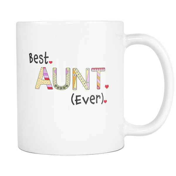 Best Aunt Ever Coffee Mug - Great Gift Ideas for Aunts - Tea Cup for Favorite Aunt
