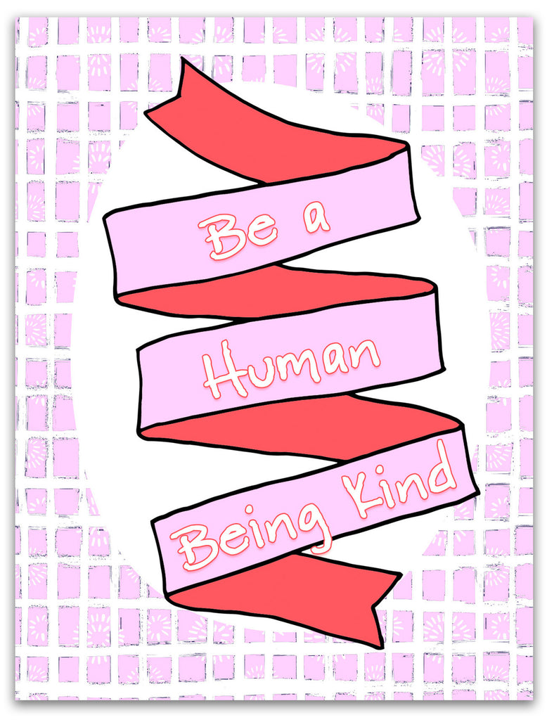 Be a Human Being Kind Greeting Card - KatMariacaStudio