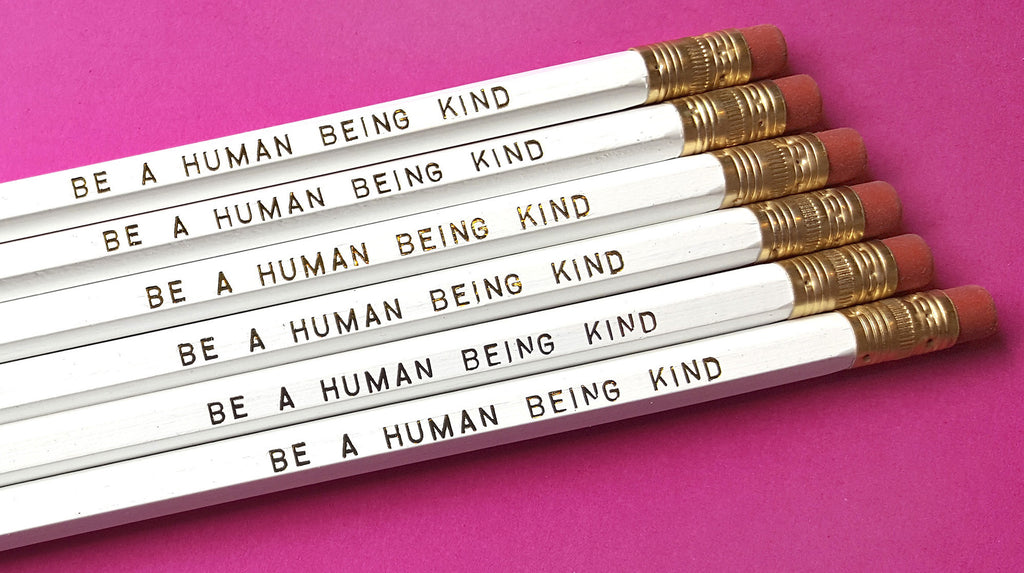 Be a Human Being Kind - a Write Your Story Pencil Set - KatMariacaStudio