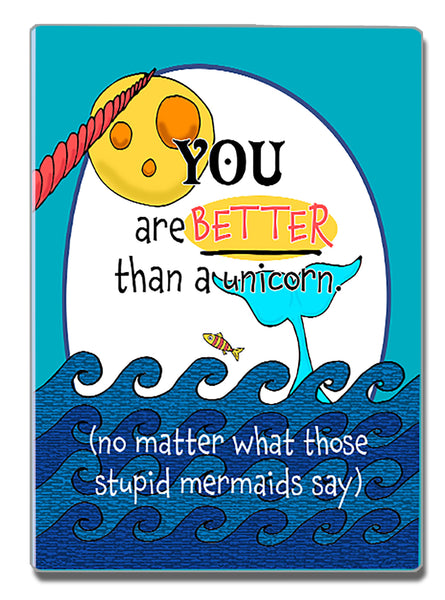 Better Than a Unicorn - a Speak Your Mind Refrigerator Magnet - KatMariacaStudio