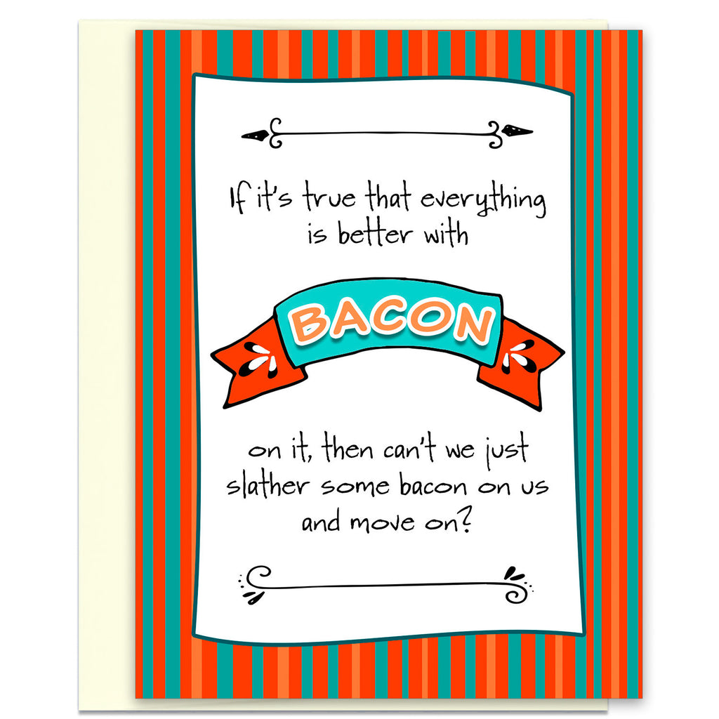 Funny - and Desperate - Relationship Card - Better with Bacon - KatMariacaStudio - 1