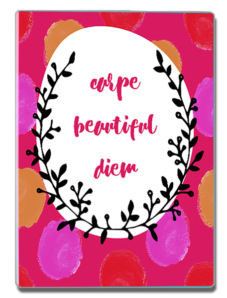 Carpe Beautiful Diem - a Speak Your Mind Refrigerator Magnet