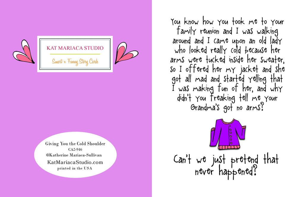 Funny Relationship Card - Giving You the Cold Shoulder - from Kat Mariaca Studio - KatMariacaStudio - 2