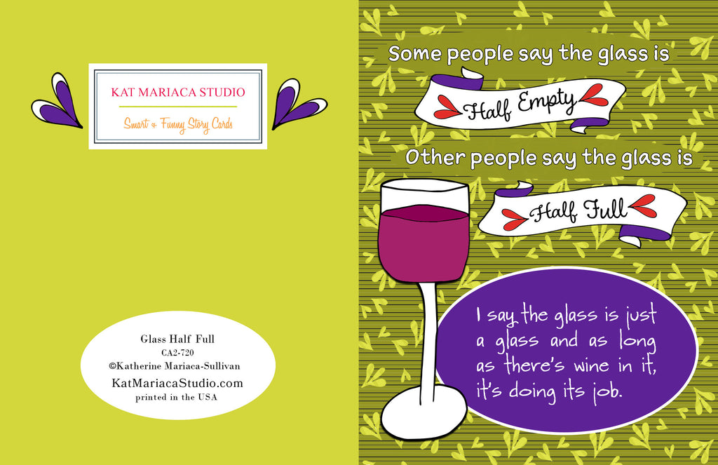 Glass Half Full - Fun Wine Card for Friends - KatMariacaStudio - 2