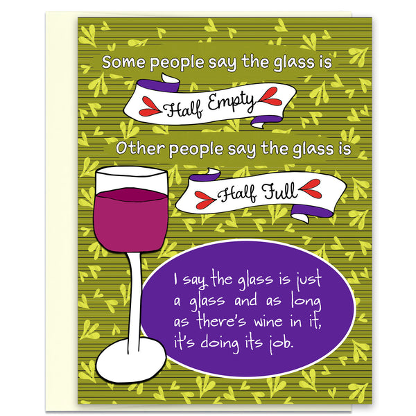 Glass Half Full - Fun Wine Card for Friends - KatMariacaStudio - 1