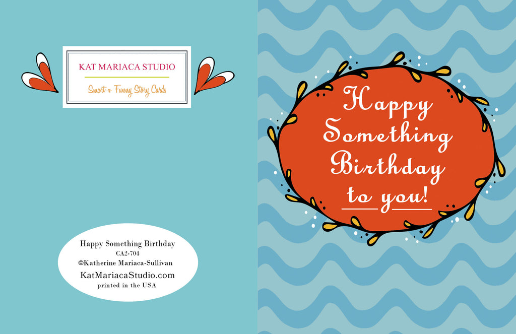 Happy Something Birthday to You - Funny Birthday Card - KatMariacaStudio - 2
