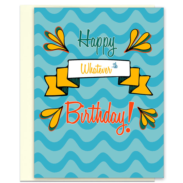 Happy Whatever-th Birthday - Funny Birthday Card - KatMariacaStudio - 5